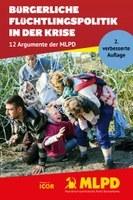 Bürgerliche Flüchtlingspolitik in der Krise - 2. verbesserte Auflage der Broschüre zum Herunterladen